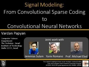 Signal Modeling From Convolutional Sparse Coding to Convolutional