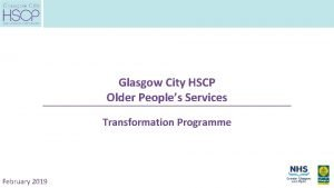 Glasgow City HSCP Older Peoples Services Transformation Programme