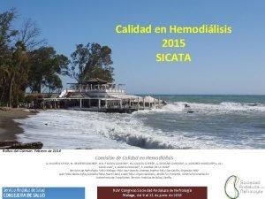 Calidad en Hemodilisis 2015 SICATA Baos del Carmen