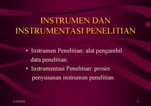 INSTRUMEN DAN INSTRUMENTASI PENELITIAN Instrumen Penelitian alat pengambil