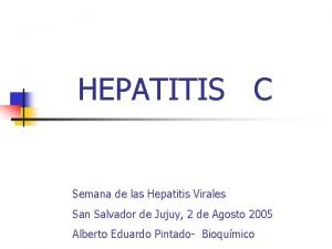 HEPATITIS C Semana de las Hepatitis Virales San