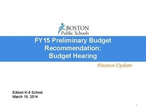 FY 15 Preliminary Budget Recommendation Budget Hearing Finance