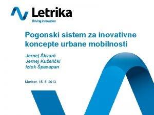 Pogonski sistem za inovativne koncepte urbane mobilnosti Jernej