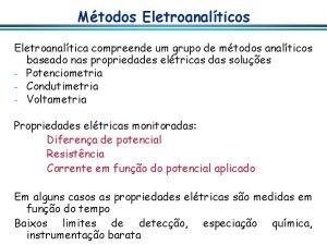Mtodos Eletroanaltica compreende um grupo de mtodos analticos