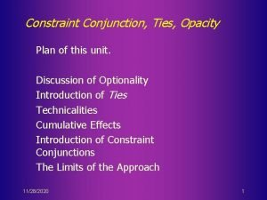 Constraint Conjunction Ties Opacity Plan of this unit