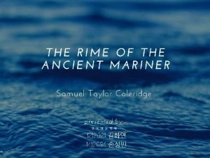 Samuel Taylor Coleridge The Rime of the Ancient
