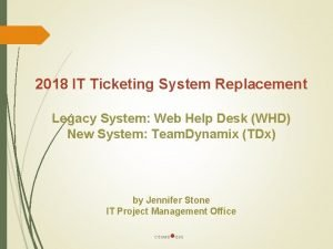 2018 IT Ticketing System Replacement Legacy System Web