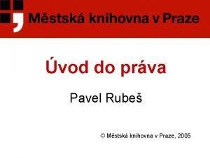 vod do prva Pavel Rube Mstsk knihovna v