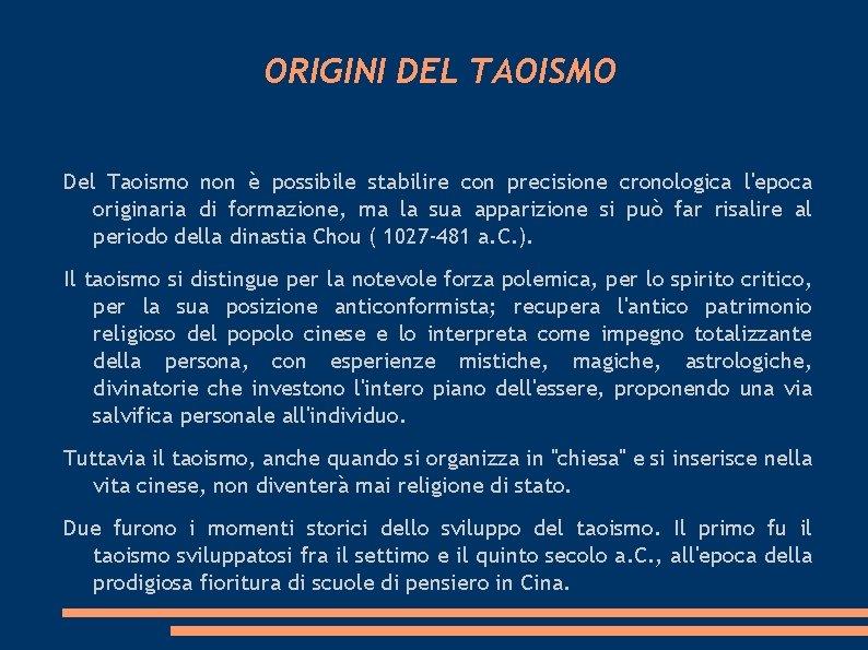 ORIGINI DEL TAOISMO Del Taoismo non possibile stabilire