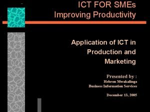 ICT FOR SMEs Improving Productivity Application of ICT