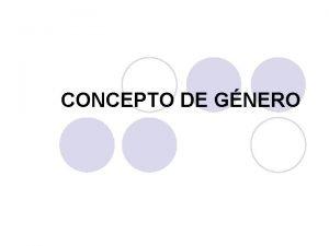 CONCEPTO DE GNERO CONCEPTO DE GNERO l Gnero