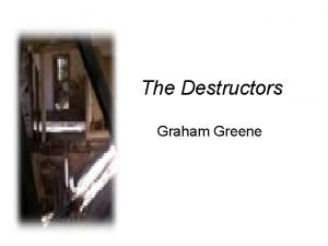 The Destructors Graham Greene Henry Graham Greene 2