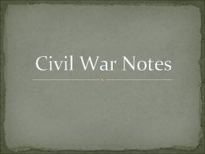 Civil War Notes When the Civil War began