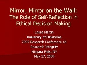 Mirror Mirror on the Wall The Role of