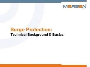 Surge Protection Technical Background Basics Surge Protection Agenda