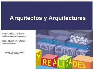 Arquitectos y Arquitecturas Juan Carlos Crdenas jcardenasinteraccion com
