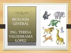 BIOLOGA GENERAL ING TERESA VALDERRAMA LPEZ 1 Campo