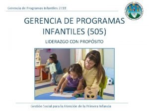 Gerencia de Programas Infantiles 2018 GERENCIA DE PROGRAMAS
