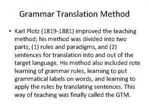 Grammar Translation Method Karl Plotz 1819 1881 improved