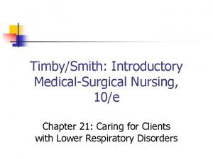 TimbySmith Introductory MedicalSurgical Nursing 10e Chapter 21 Caring