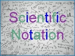 Scientific Notation Copyright Science Stuff Scientific Notation is