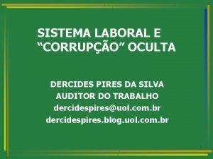 SISTEMA LABORAL E CORRUPO OCULTA DERCIDES PIRES DA