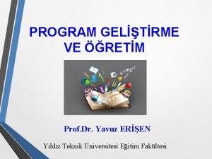 PROGRAM GELTRME VE RETM Prof Dr Yavuz EREN