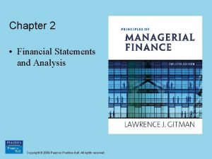 Chapter 2 Financial Statements and Analysis Copyright 2009