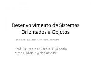 Desenvolvimento de Sistemas Orientados a Objetos METODOLOGIA PARA