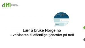 Lr bruke Norge no veiviseren til offentlige tjenester