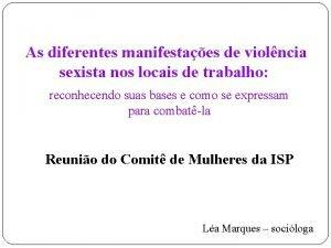 As diferentes manifestaes de violncia sexista nos locais