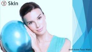 Skin AntiAcne Face Wash AntiAcne Face Wash A