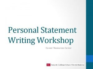 Personal Statement Writing Workshop Career Resources Center The