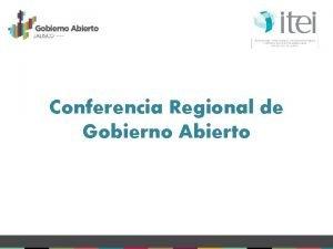 Conferencia Regional de Gobierno Abierto Qu es Gobierno