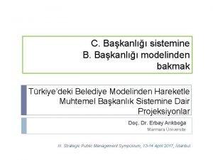 C Bakanl sistemine B Bakanl modelinden bakmak Trkiyedeki