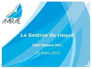 La Gestion du risque Club Finance HEC 25