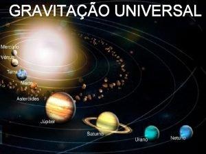 GRAVITAO UNIVERSAL FSICAToms Gravitao Universal Um pouco de