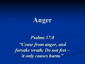 Anger Psalms 37 8 Cease from anger and