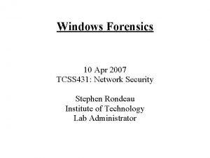 Windows Forensics 10 Apr 2007 TCSS 431 Network