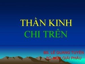 THN KINH CHI TRN BS L QUANG TUYN