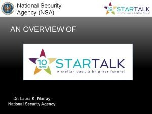 National Security Agency NSA AN OVERVIEW OF Dr