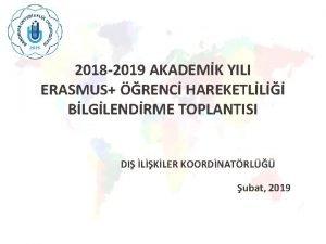 2018 2019 AKADEMK YILI ERASMUS RENC HAREKETLL BLGLENDRME