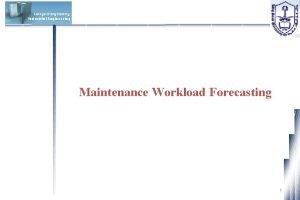 Industrial Engineering Maintenance Workload Forecasting 1 Industrial Engineering