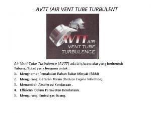 AVTT AIR VENT TUBE TURBULENT Air Vent Tube