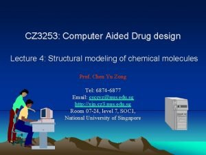 CZ 3253 Computer Aided Drug design Lecture 4