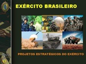 EXRCITO BRASILEIRO PROJETOS ESTRATGICOS DO EXRCITO PROJETOS ESTRATGICOS
