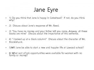 Jane Eyre 1 Do you think that Jane