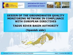 GROUNDWATER QUALITY MONITORING NETWORK DESIGN OF THE GROUNDWATER