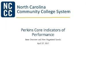 North Carolina Community College System Perkins Core Indicators