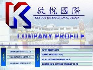 KEY JOY INTERNATIONAL GROUP KEY JOY INDUSTRIAL LTD
